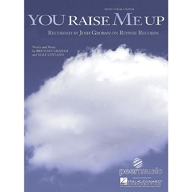 Hal LeonardYou Raise Me Up by Josh Groban arranged for piano, vocal and guitar