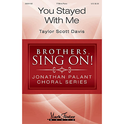 Mark Foster You Stayed with Me (Brothers, Sing On! Jonathan Palant Choral Series) TTBB composed by Taylor Scott Davis