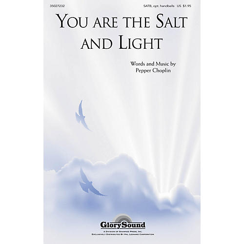 Shawnee Press You are the Salt and Light SATB, OPT. ORGAN CHIMES OR HB composed by Pepper Choplin
