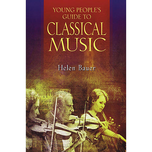 Amadeus Press Young People's Guide to Classical Music Amadeus Series Softcover Written by Helen Bauer-thumbnail