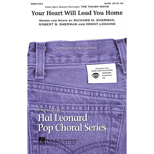 Hal Leonard Your Heart Will Lead You Home (from The Tigger Movie) 2-Part by Kenny Loggins Arranged by Ed Lojeski-thumbnail