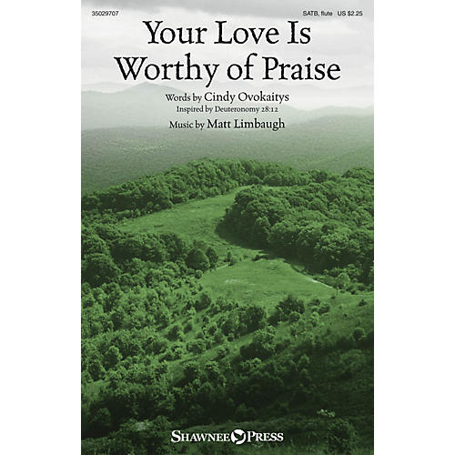 Shawnee Press Your Love Is Worthy of Praise SATB composed by Matt Limbaugh-thumbnail