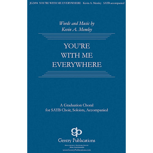 Gentry Publications You're with Me Everywhere SATB composed by Kevin Memley-thumbnail