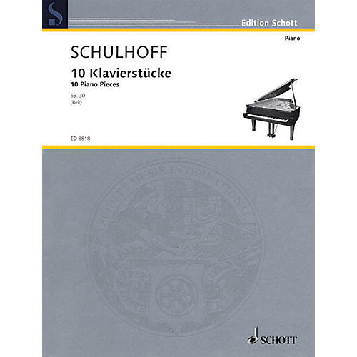 Schott 10 Piano Pieces, Op. 30 Schott Series Softcover Composed by Erwin Schulhoff Edited by Josef Bek