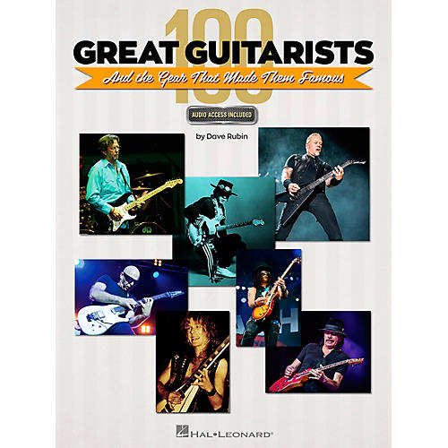 Hal Leonard 100 Great Guitarists and the Gear That Made Them Famous