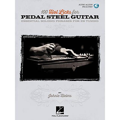 Hal Leonard 100 Hot Licks for Pedal Steel Guitar Pedal Steel Guitar Series Softcover with CD Written by Johnie Helms