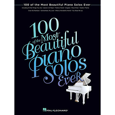 Hal Leonard 100 Of The Most Beautiful Piano Solos Ever for Piano Solo
