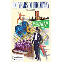 Hal Leonard 100 Years of Broadway (Medley) SATB Singer arranged by Mac Huff