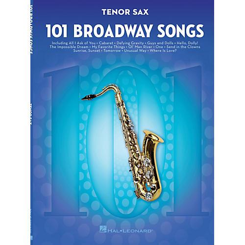 Hal Leonard 101 Broadway Songs for Tenor Sax Instrumental Folio Series Book