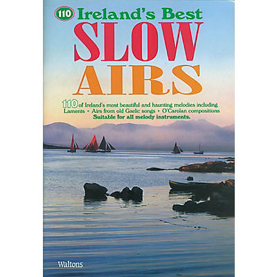 Waltons 110 Ireland's Best Slow Airs Waltons Irish Music Books Series Softcover
