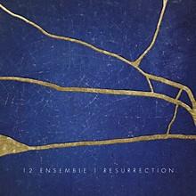 12 Ensemble - Resurrection
