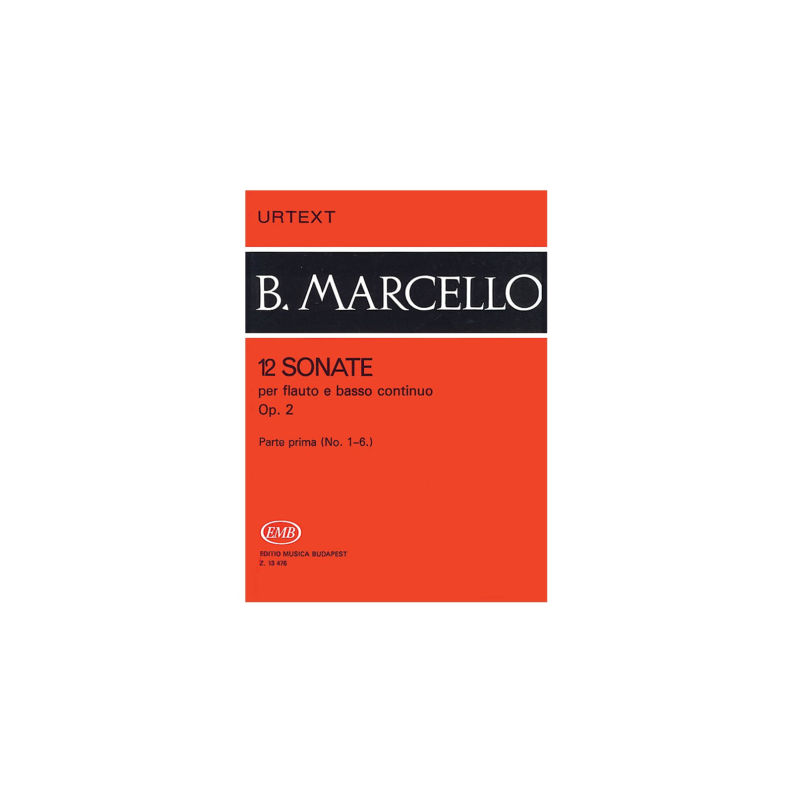 Editio Musica Budapest 12 Sonatas for Flute and Basso Continuo, Op. 2 - Volume 1 EMB Series by Benedetto Marcello