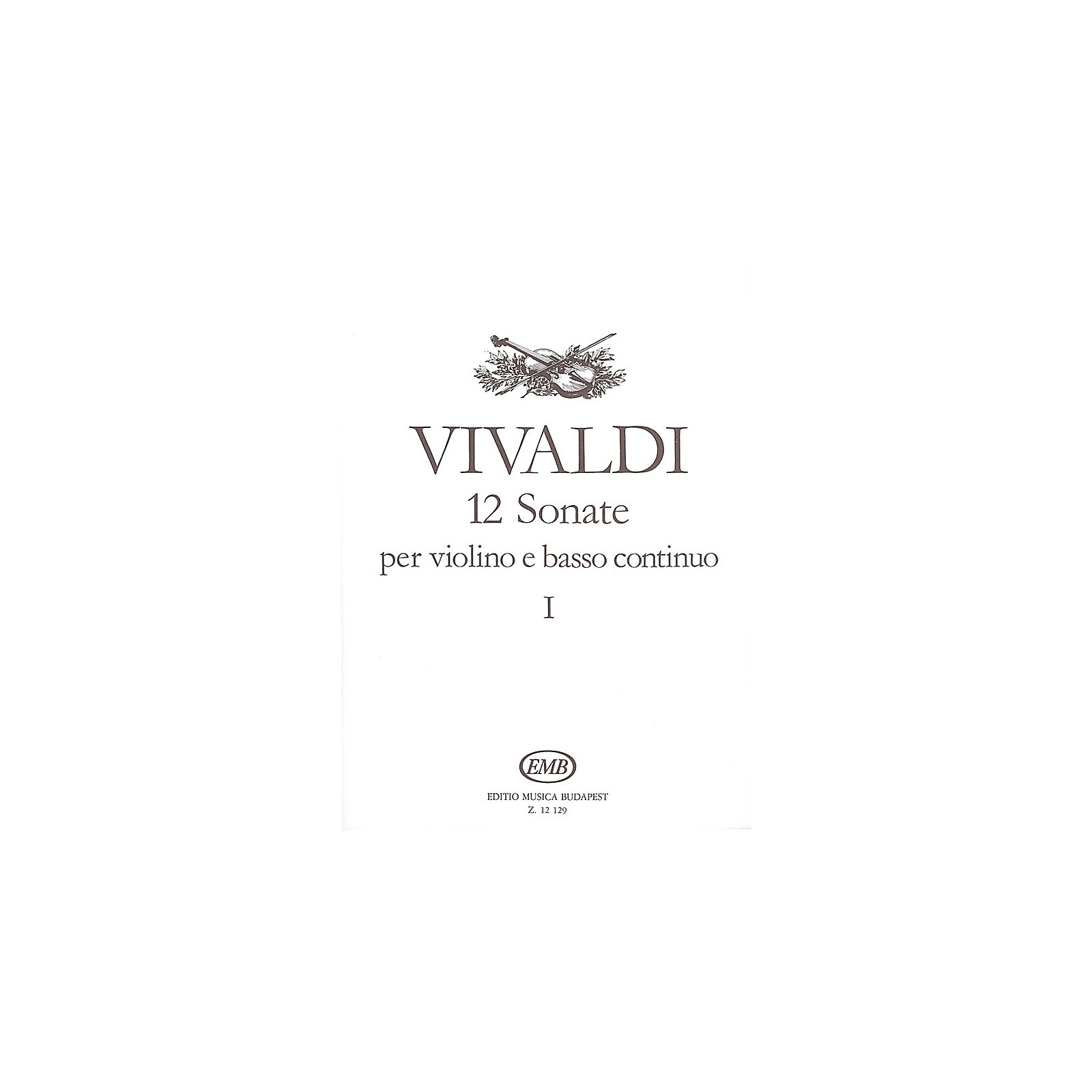Editio Musica Budapest 12 Sonatas for Violin and Basso Continuo - Volume 1 EMB Series by Antonio Vivaldi