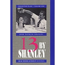 Applause Books 13 by Shanley (Thirteen Plays) Applause Books Series Softcover Written by John Patrick Shanley
