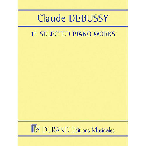 Editions Durand 15 Selected Piano Works Editions Durand Series Softcover