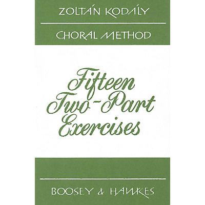 Boosey and Hawkes 15 Two-Part Exercises 2-Part Composed by Zoltán Kodály