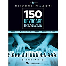 Hal Leonard 150 Keyboard Tips & Lessons - Take Your Playing from Ordinary to Extraordinary!  Book/Audio Online