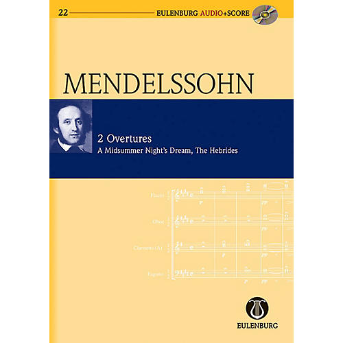 Eulenburg 2 Overtures: Op. 21/Op. 36 A Midsummer Night's Dream Eulenberg Audio plus Score w/ CD by Mendelssohn
