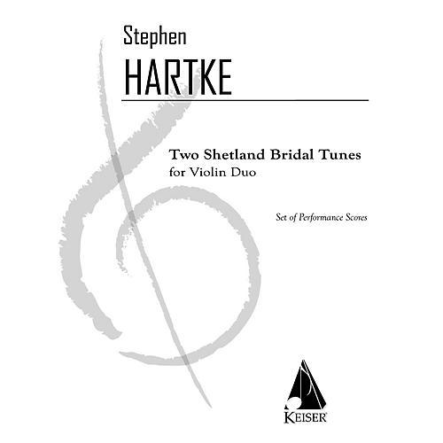 Lauren Keiser Music Publishing 2 Shetland Bridal Tunes LKM Music Series Composed by Stephen Hartke