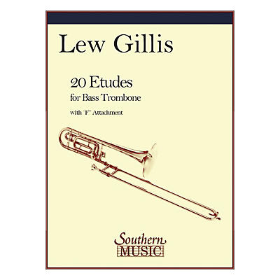 Southern 20 Etudes for Bass Trombone (Bass Trombone) Southern Music Series Composed by Lew Gillis