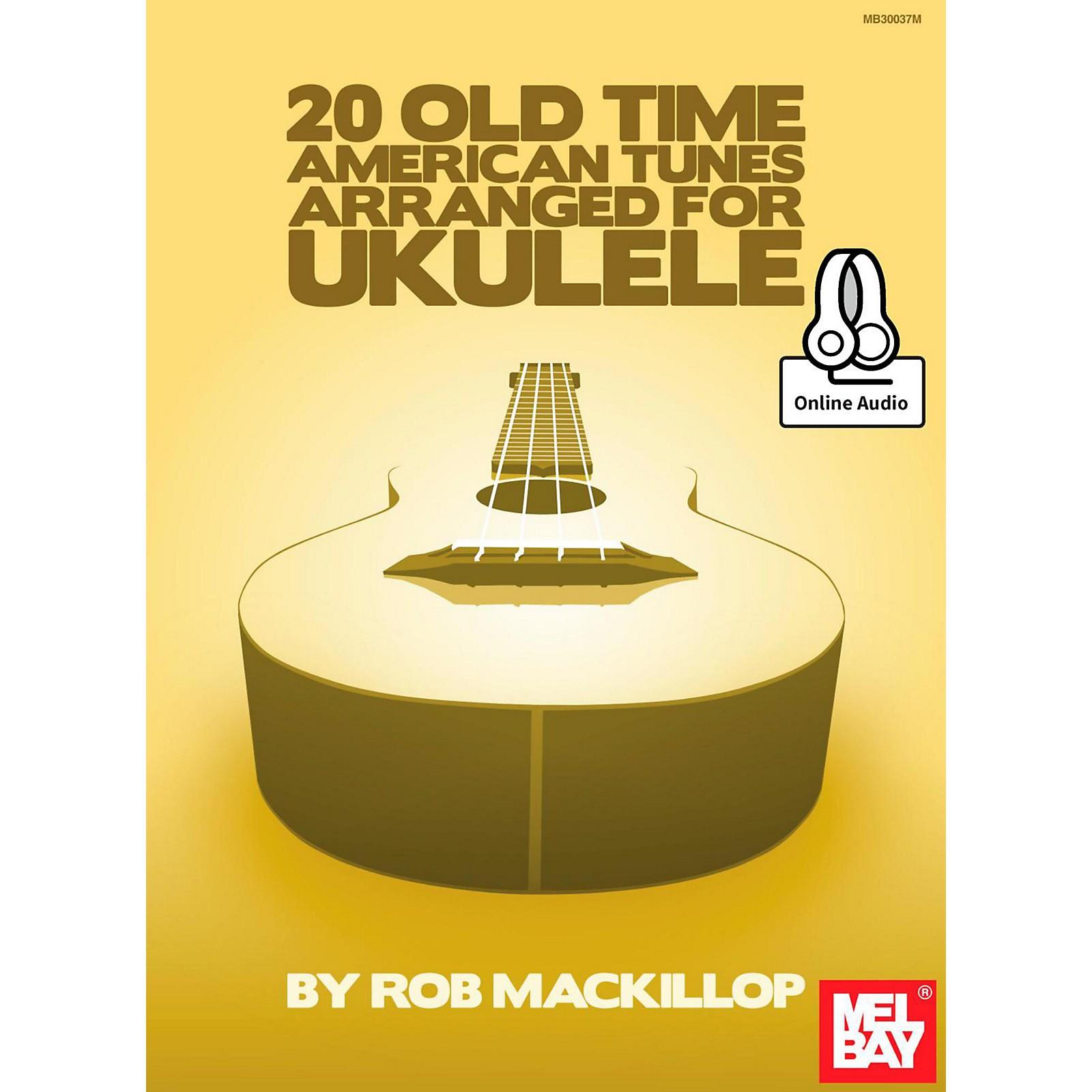 Mel Bay 20 Old-Time American Tunes Arranged for Ukulele