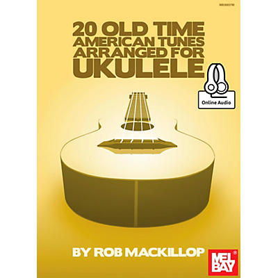 Mel Bay 20 Old-Time American Tunes Arranged for Ukulele