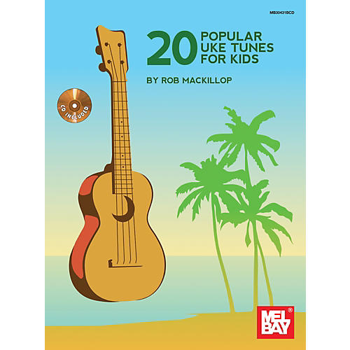 Mel Bay 20 Popular Uke Tunes For Kids