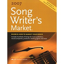 Writer's Digest 2007 Song Writer's Market (Where & How to Market Your Songs) Book Series Softcover by Various Authors