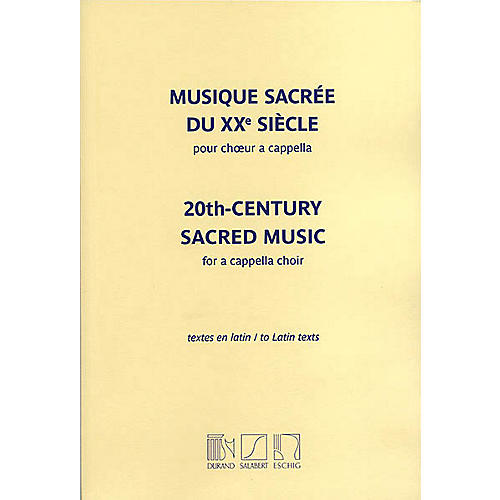 Editions Durand 20th Century Sacred Music (Mixed Voices, A Cappella) Composed by Various