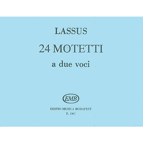 Editio Musica Budapest 24 Two-part Motets Latin 2 Part EMB Series by Orlando di Lasso