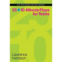 Applause Books 25 10-Minute Plays for Teens Applause Acting Series Series Softcover Written by Lawrence Harbison