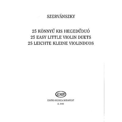 Editio Musica Budapest 25 Easy Small Duets-2 Vln EMB Series by Endre Szervánszky