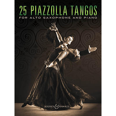 Boosey and Hawkes 25 Piazzolla Tangos for Alto Saxophone and Piano Boosey & Hawkes Chamber Music Series Book