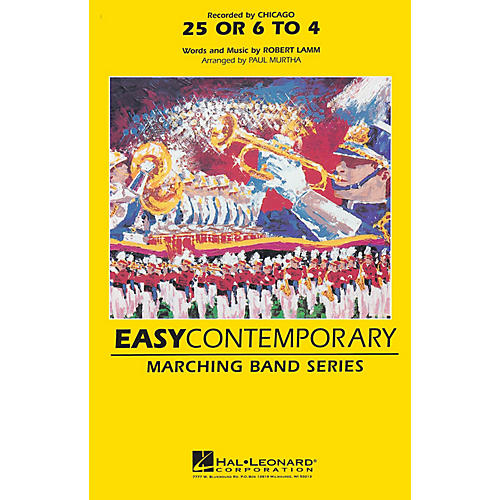 Hal Leonard 25 or 6 to 4 Marching Band Level 2-3 Arranged by Paul Murtha