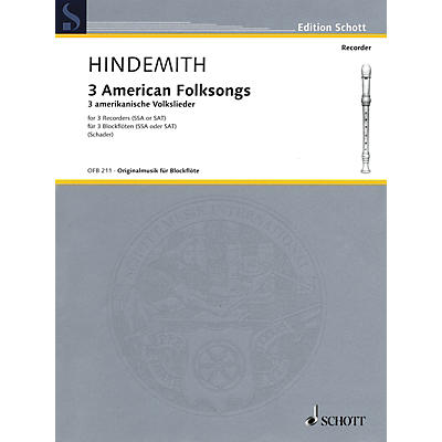 Schott 3 American Folksongs (Three Recorders Score and Parts) Woodwind Ensemble Series by Paul Hindemith