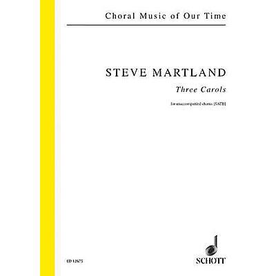 Schott 3 Carols SATB a cappella Composed by Steve Martland