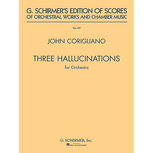G. Schirmer 3 Hallucinations (from Altered States) (Study Score No. 157) Study Score Series by John Corigliano