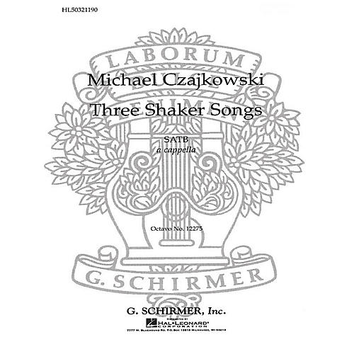 G. Schirmer 3 Shaker Songs SATB a cappella composed by M Czajkowski