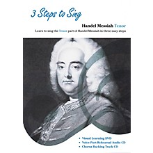 Music Sales 3 Steps to Sing Handel Messiah Tenor Composed by Georg Frideric Handel
