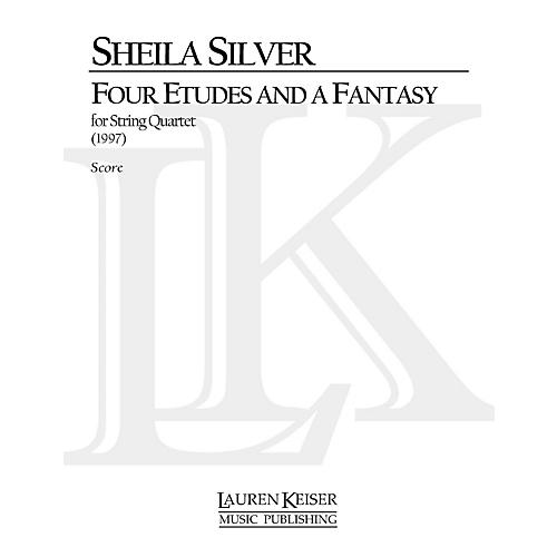 Lauren Keiser Music Publishing 4 Etudes and a Fantasy (String Quartet No. 2) LKM Music Series Composed by Sheila Silver