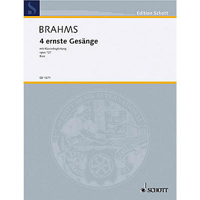 Schott 4 Serious Songs Op. 121 (Bass Voice and Piano) Schott Series Composed by Johannes Brahms