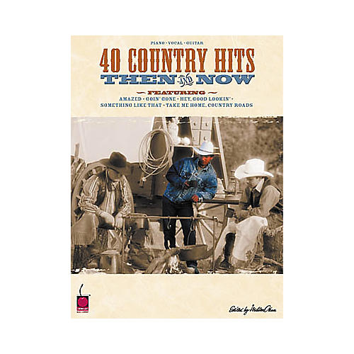 Cherry Lane 40 Country Hits Then and Now Piano, Vocal, Guitar Songbook