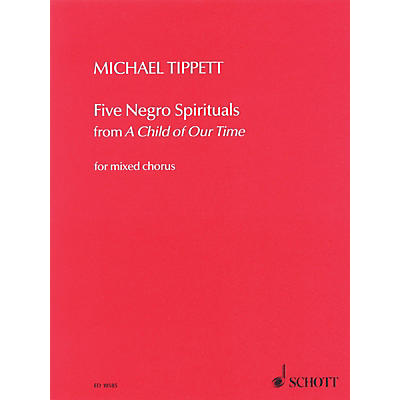 Schott 5 Negro Spirituals (from A Child of Our Time) SSAATTBB Composed by Michael Tippett