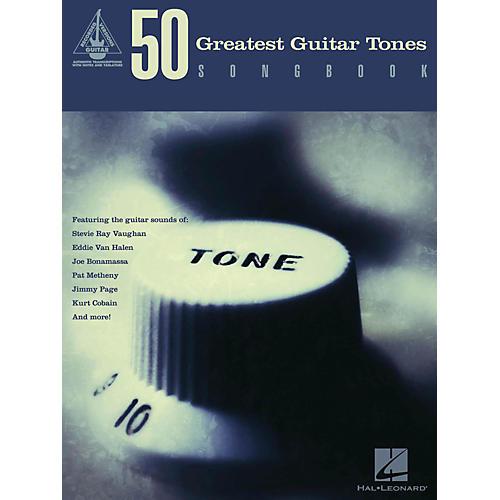 Hal Leonard 50 Greatest Guitar Tones Songbook