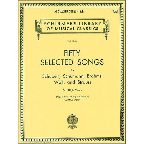 G. Schirmer 50 Selected Songs By Schubert, Schumann, Brahms, And Strauss for High Voice