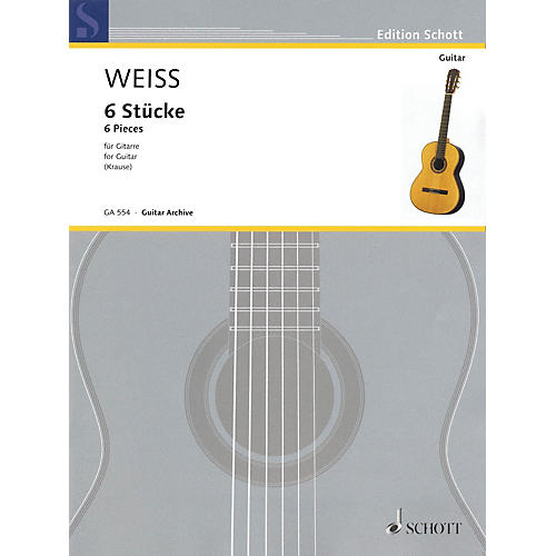 Schott 6 Pieces (Guitar) Schott Series Softcover Composed by Silvius Leopold Weiss Edited by Ansgar Krause