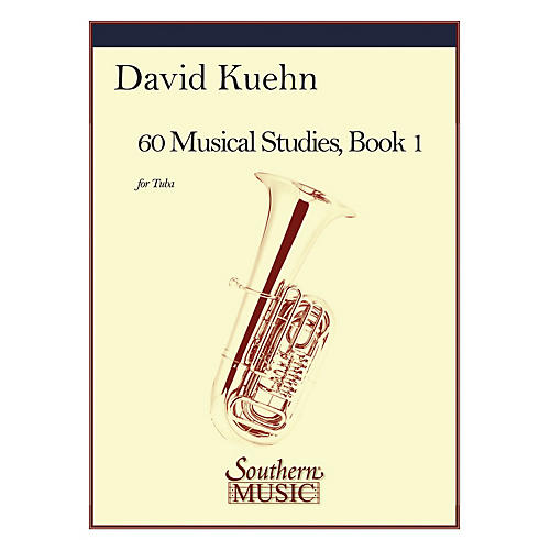 Southern 60 Musical Studies, Book 1 (Tuba) Southern Music Series Softcover Arranged by David Kuehn