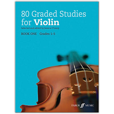 Faber Music LTD 80 Graded Studies for Violin, Book One Grades 1-5