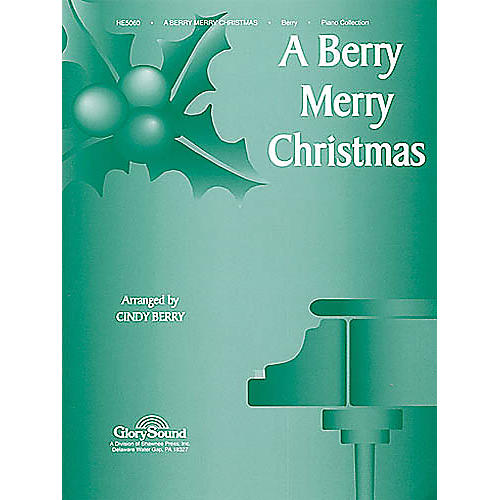 Shawnee Press A Berry Merry Christmas arranged by Cindy Berry
