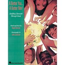 Hal Leonard A Better You...A Better Me! - Building Character Through Music (Musical) TEACHER ED by Roger Emerson